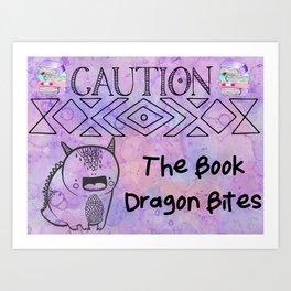 CAUTION: The Book Dragon Bites Art Print