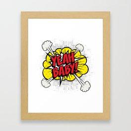 """""""Yeah Baby!"""" Pop Art comics icon as a Speech Bubble. Framed Art Print"""