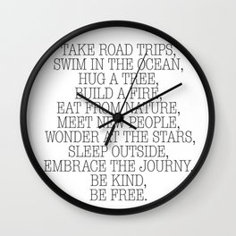 Take road trips. Wall Clock