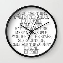 Take road trips. Wall Clock