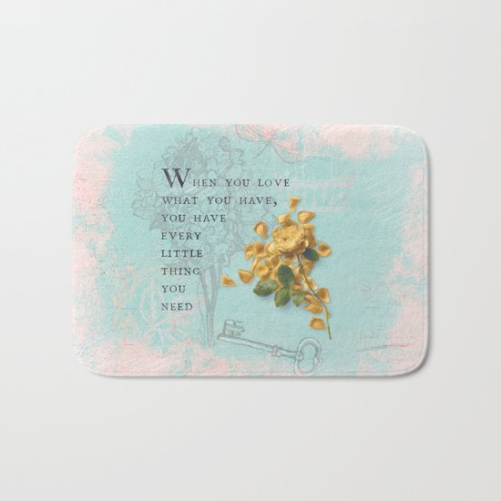 Love what you have- Quote with Rose Flower- Floral Collage and Wisdom on turquoise background Bath Mat