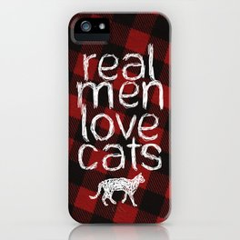 Real Men Love Cats iPhone Case