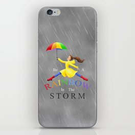 Be A Rainbow In The Storm iPhone Skin