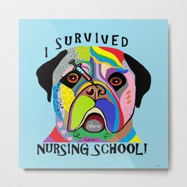 I Survived Nursing School Metal Print