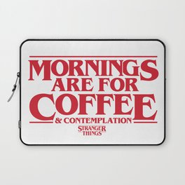 Mornings Are For Coffee & Contemplation (Stranger Things) Laptop Sleeve