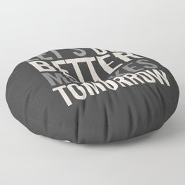 Let's do better mistakes tomorrow, improve yourself, typography illustration for fun, humor, smile, Floor Pillow
