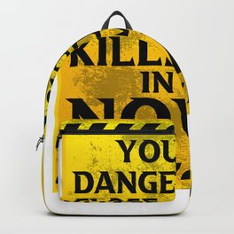 You Are Close To Being Killed Off In My Novel Motive Backpack