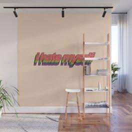 i hate myself - pop art Wall Mural