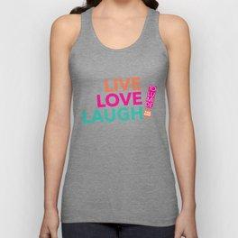 LIVE LOVE  LAUGH! by TolumiDE Unisex Tank Top