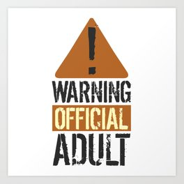 Signage Aged Birthday T-shirt Design Adulting Warning Official Adult Grown-Up Official Teenager Art Print