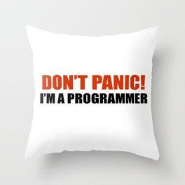 Don't panic! I am a programmer Throw Pillow
