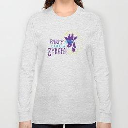 Party Like a Zyrafa! Long Sleeve T-shirt