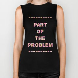 You're Part of The Problem Biker Tank