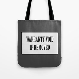 Warranty void if removed sticker Tote Bag