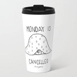 Monday is Cancelled Travel Mug