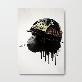 Born to kill Metal Print