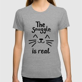 The Snuggle is Real (Black on White) T-shirt