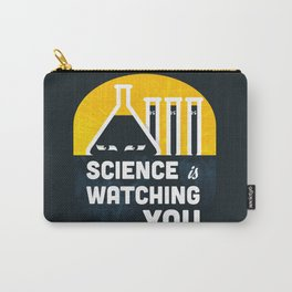 Science is Watching You Carry-All Pouch