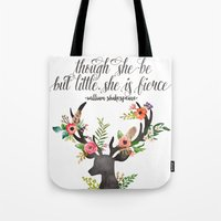 though she be but little Tote Bags featuring THOUGH SHE BE BUT LITTLE by Lindsay Russo