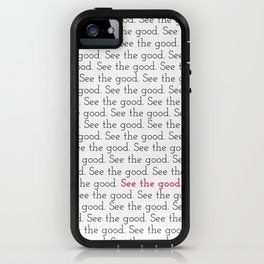 See the good. iPhone Case