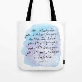 """""""For I know the plans I have for you,"""" declares the LORD, """"plans to prosper you and not to harm you Tote Bag"""