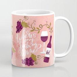 Where's My Fucking Wine? Coffee Mug