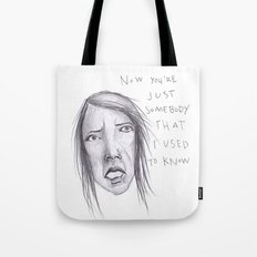 Now You're Just Some Body Tote Bag
