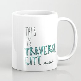 This is Traverse City Coffee Mug