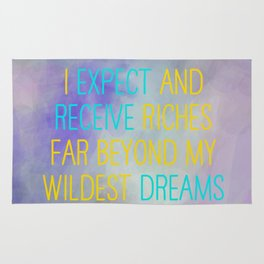 I Expect And Receive Riches Far Beyond My Wildest Dreams Rug