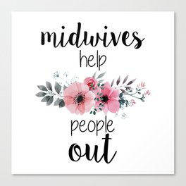 Midwives Help People Out Canvas Print