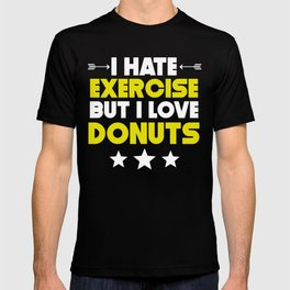 I Hate Exercise But I Love Donuts T-shirt