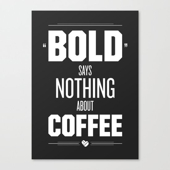 Bold Says Nothing – Dark Grey Canvas Print