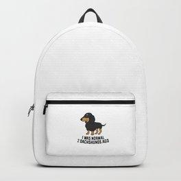 I Was Normal 2 Dachshund Ago Dachshund Owner Gift Backpack