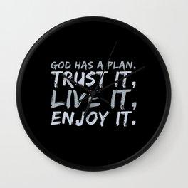 God Has A Plan. Trust It, Live It, Enjoy It. Wall Clock