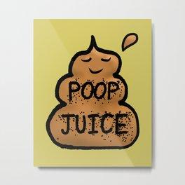 Poop Juice Metal Print