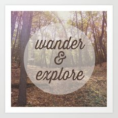 Wander and Explore Art Print