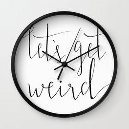 Let's Get Weird Wall Clock