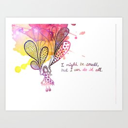 Everything is possible! Art Print