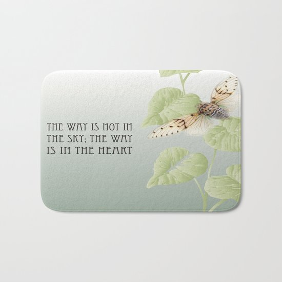 The Way Is Not In The Sky; The Way Is In The Heart Bath Mat