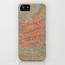 Never Stop Wandering, Never Stop Wondering iPhone Case