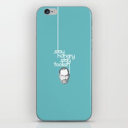 Lab No. 4 - Stay Hungry Stay Foolish Inspirational Quotes Poster iPhone Skin