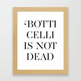 BOTTICELLI IS NOT DEAD Framed Art Print