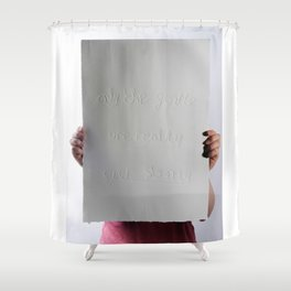 Only The Gentle Are Ever Really Strong Shower Curtain