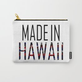 Made In Hawaii Carry-All Pouch