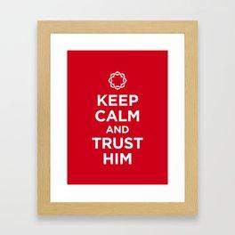 Keep Calm & Trust Him Framed Art Print