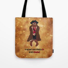 """If You Don't Give a Pirate a """"P"""" He Gets """"Irate"""" Tote Bag"""