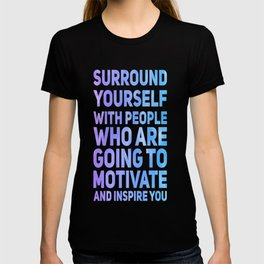 Surround Yourself Quote Purple & Blue T-shirt