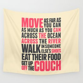 Chef Anthony Bourdain quote, move, get up off the couch, open your mind, eat, travel the world, wand Wall Tapestry