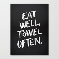 Eat Well, Travel Often Canvas Print