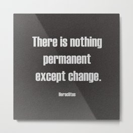 Except Change Metal Print